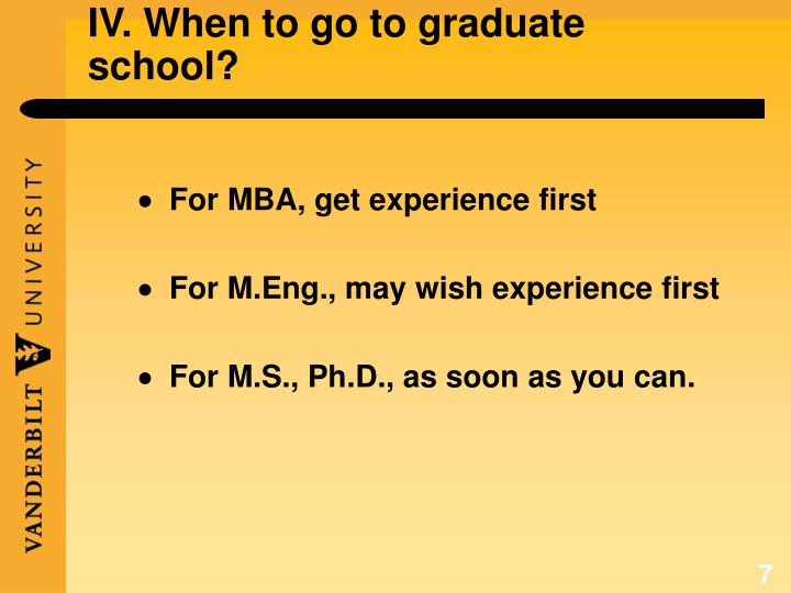 IV. When to go to graduate school?