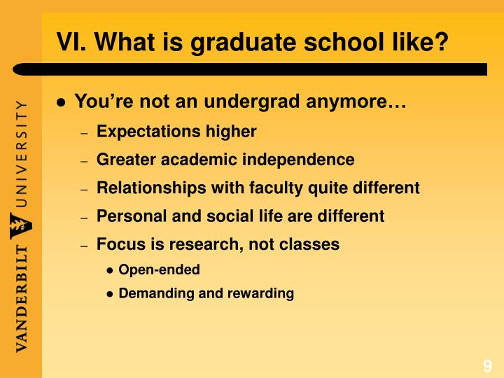 VI. What is graduate school like?
