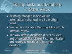 editing tasks and durations in other views
