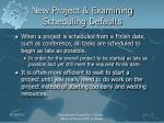 new project examining scheduling defaults1