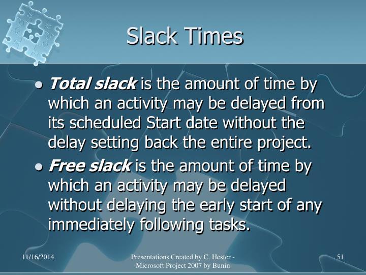 Slack Times