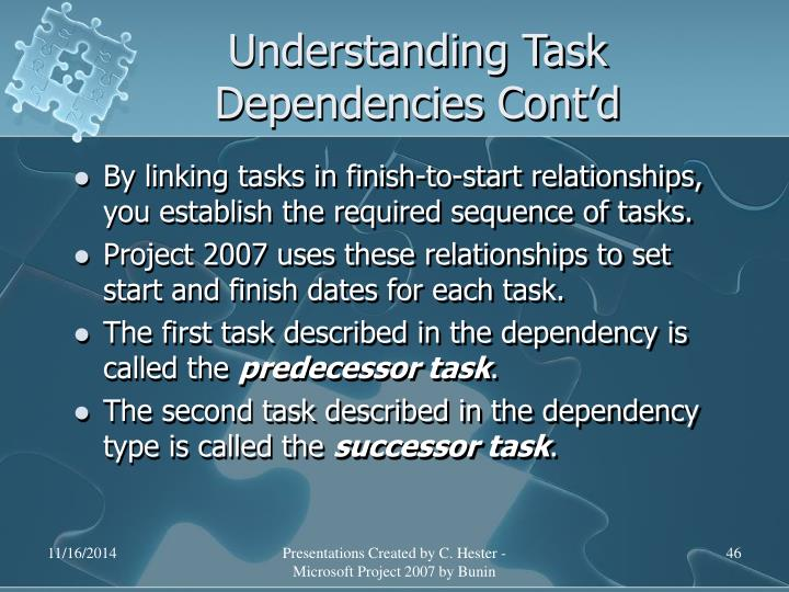 Understanding Task Dependencies Cont'd