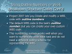 using outline numbers or work breakdown structure codes cont d