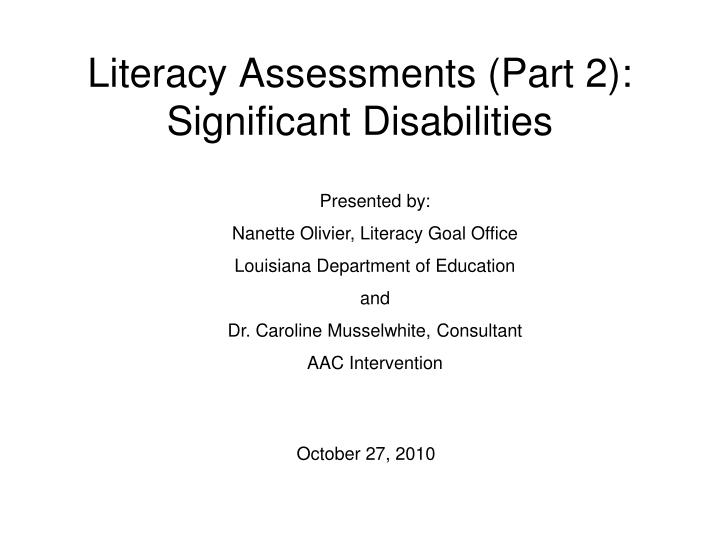 Literacy assessments part 2 significant disabilities