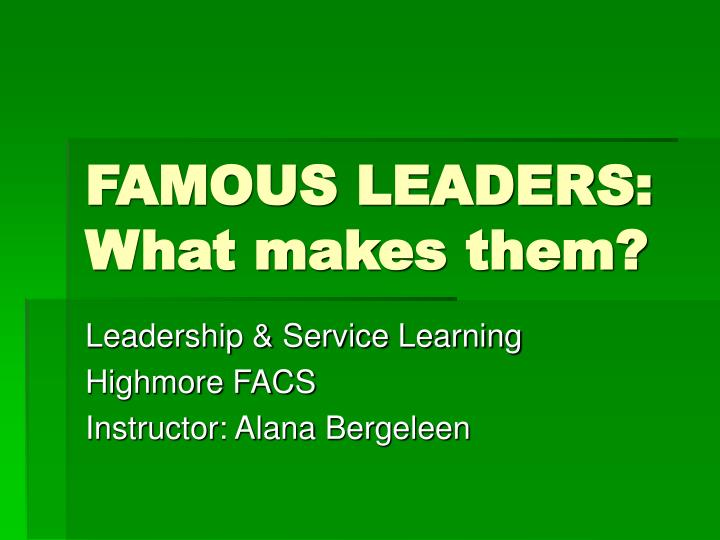 famous leaders what makes them