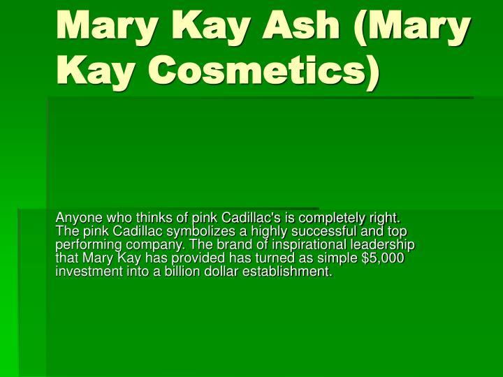 Mary Kay Ash (Mary Kay Cosmetics)