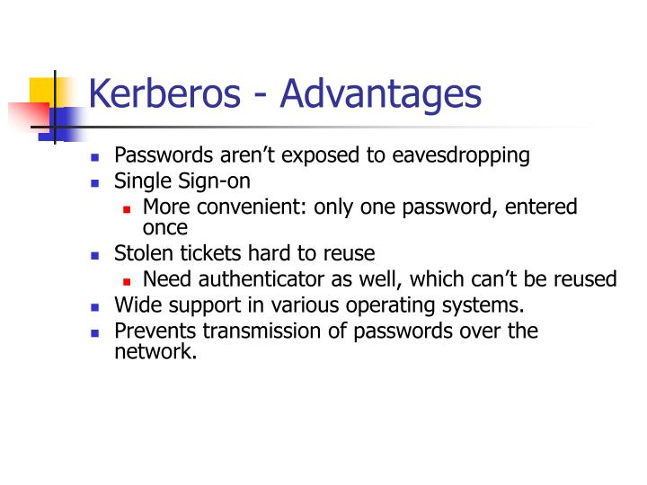 Kerberos - Advantages
