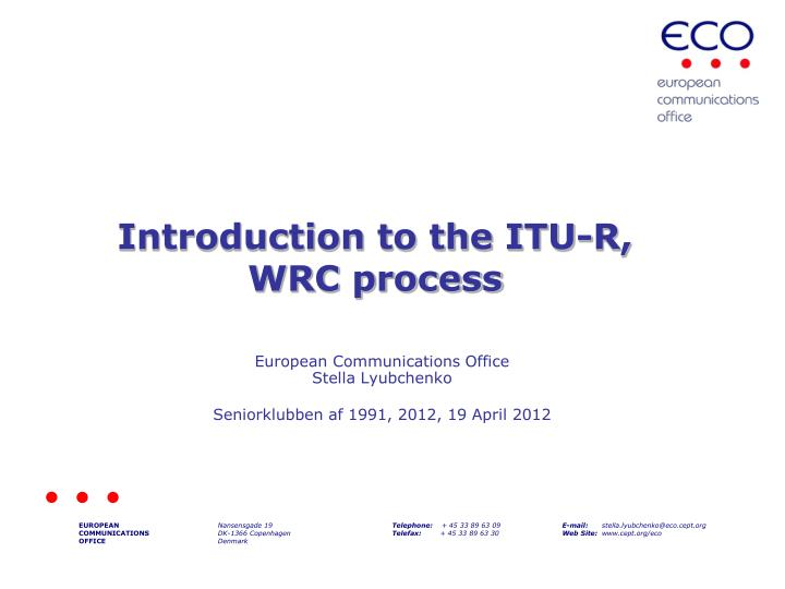 Introduction to the itu r wrc process