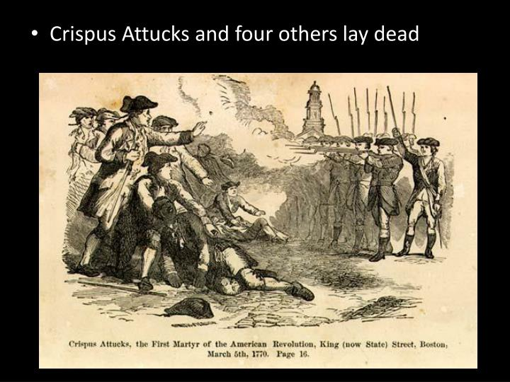 Crispus Attucks and four others lay dead