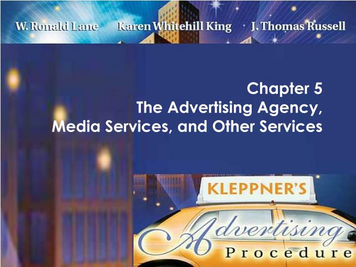 Chapter 5 the advertising agency media services and other services