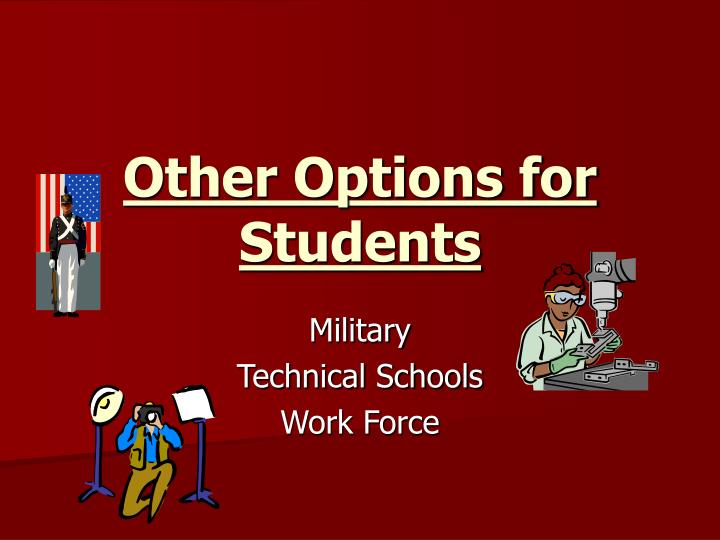 Other Options for Students