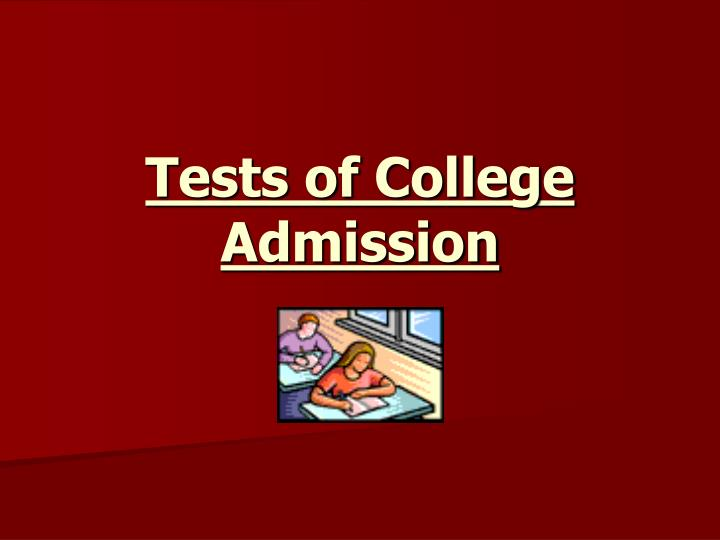 Tests of College Admission