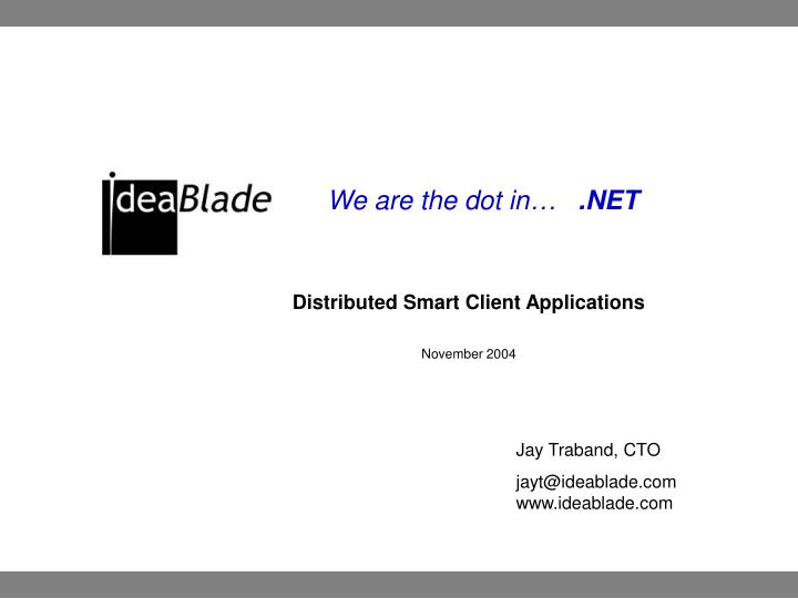 Distributed smart client applications november 2004