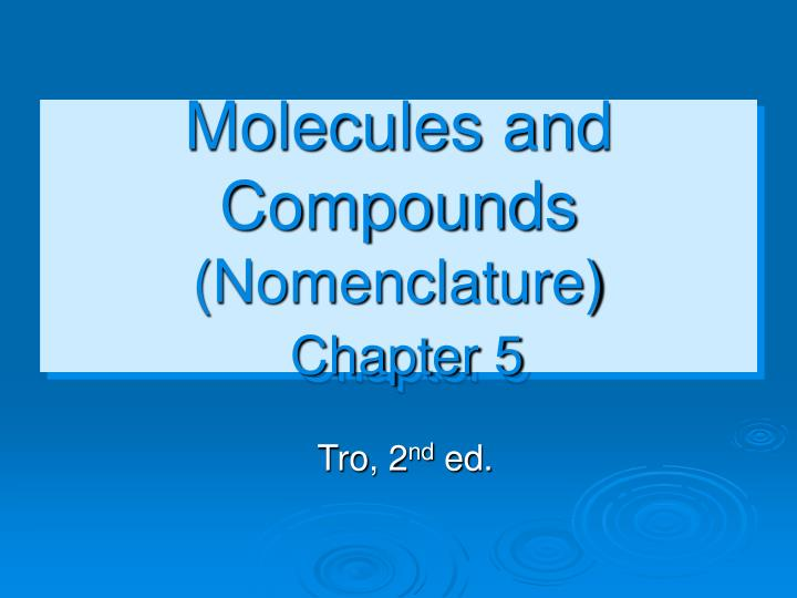 Molecules and compounds nomenclature chapter 5