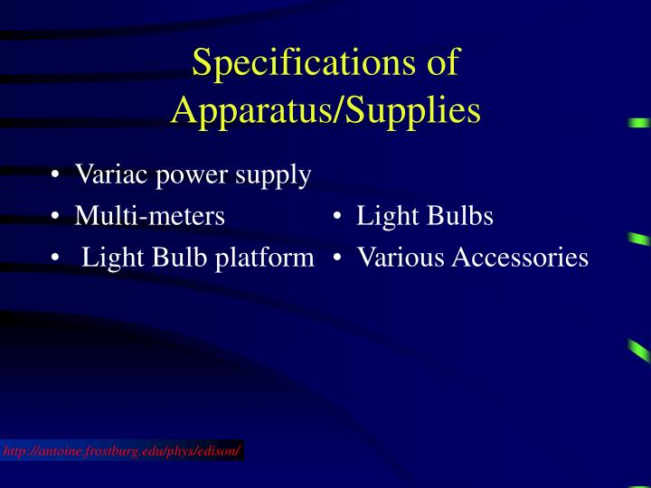 Specifications of Apparatus/Supplies