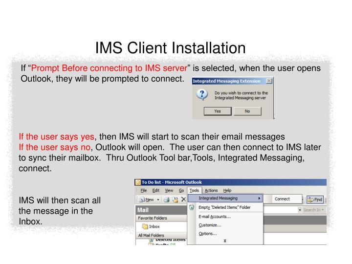 IMS Client Installation