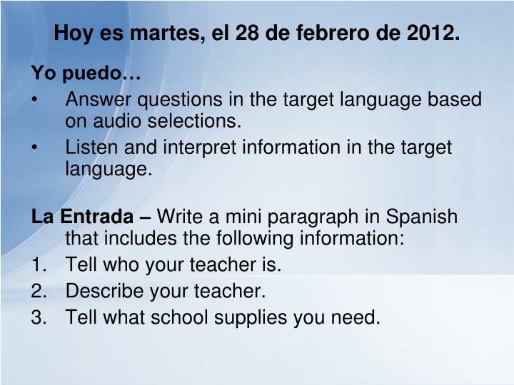Hoy es martes, el 28 de febrero de 2012.