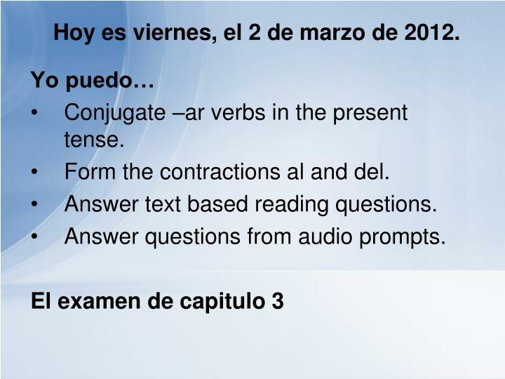 Hoy es viernes, el 2 de marzo de 2012.