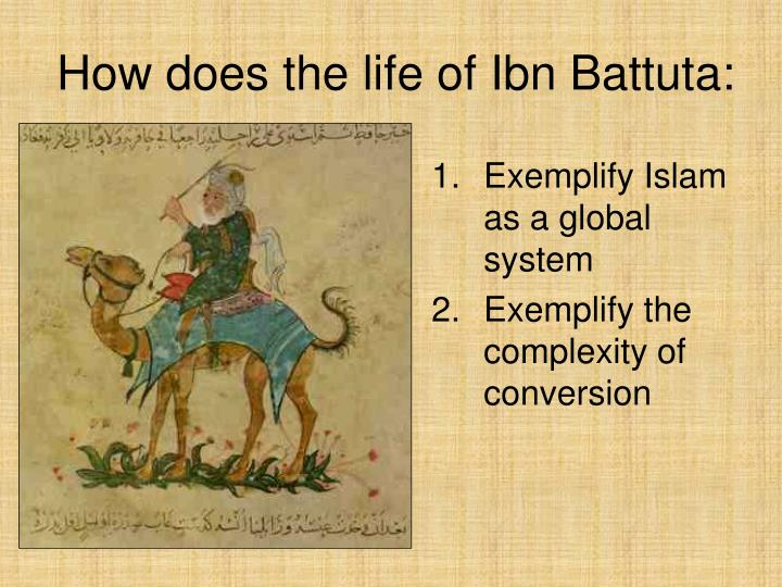 How does the life of Ibn Battuta: