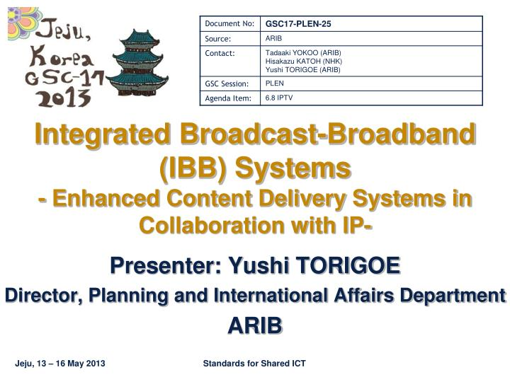 Integrated Broadcast-Broadband (IBB) Systems