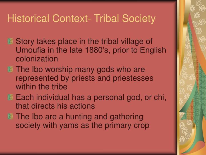 Historical Context- Tribal Society