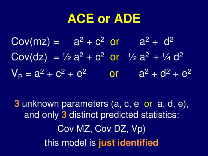 ACE or ADE