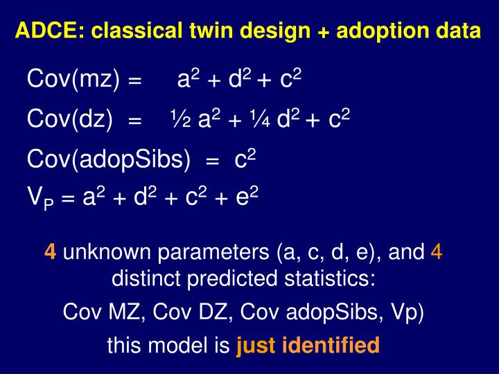 ADCE: classical twin design + adoption data