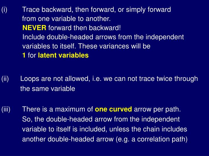(i)Trace backward, then forward, or simply forward