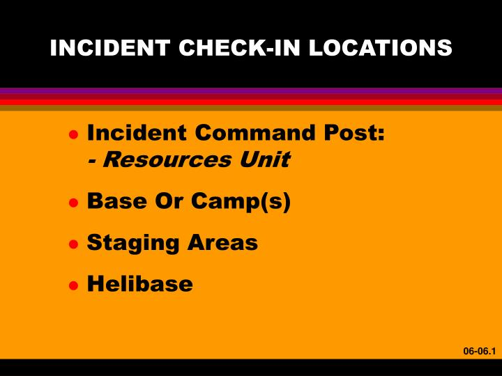INCIDENT CHECK-IN LOCATIONS