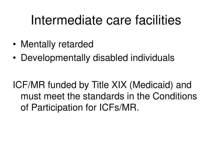 Intermediate care facilities