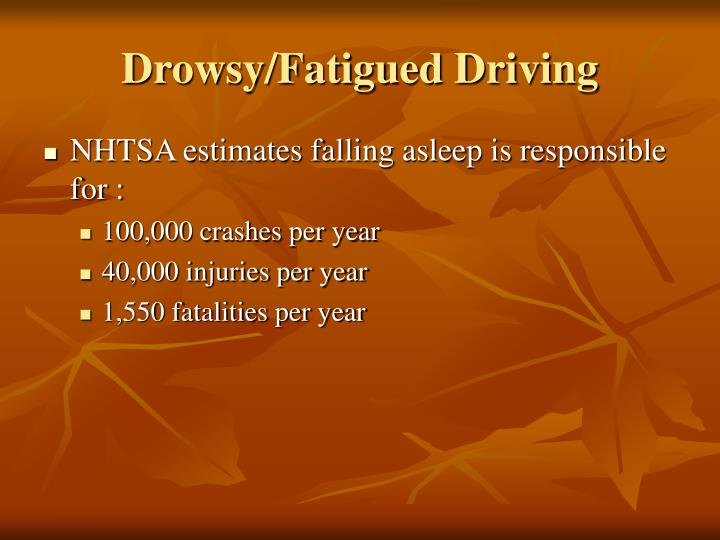 Drowsy/Fatigued Driving