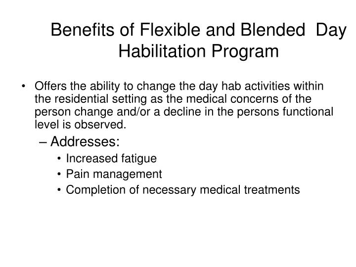 Benefits of Flexible and Blended  Day Habilitation Program