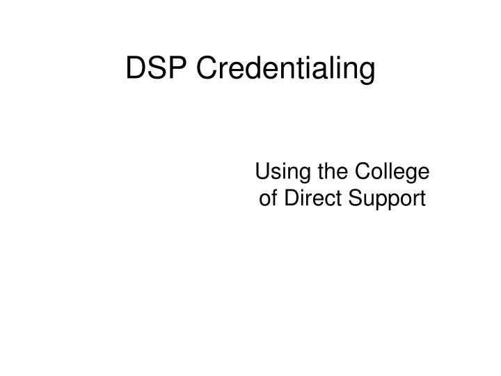 DSP Credentialing