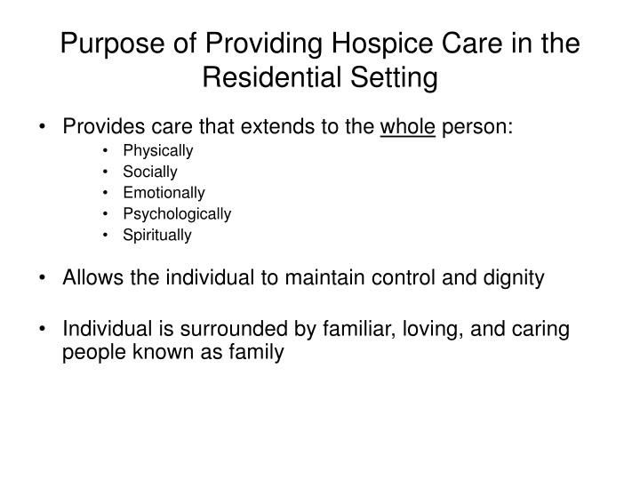 Purpose of Providing Hospice Care in the Residential Setting