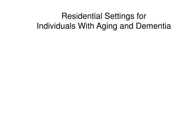 Residential Settings for
