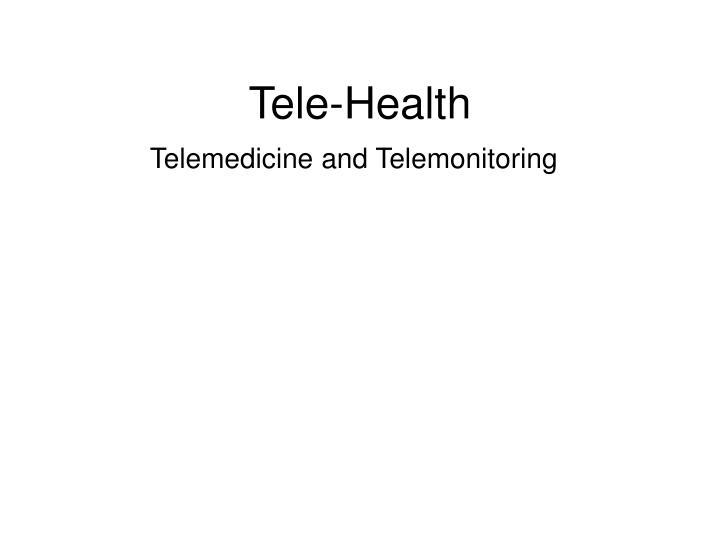 Tele-Health