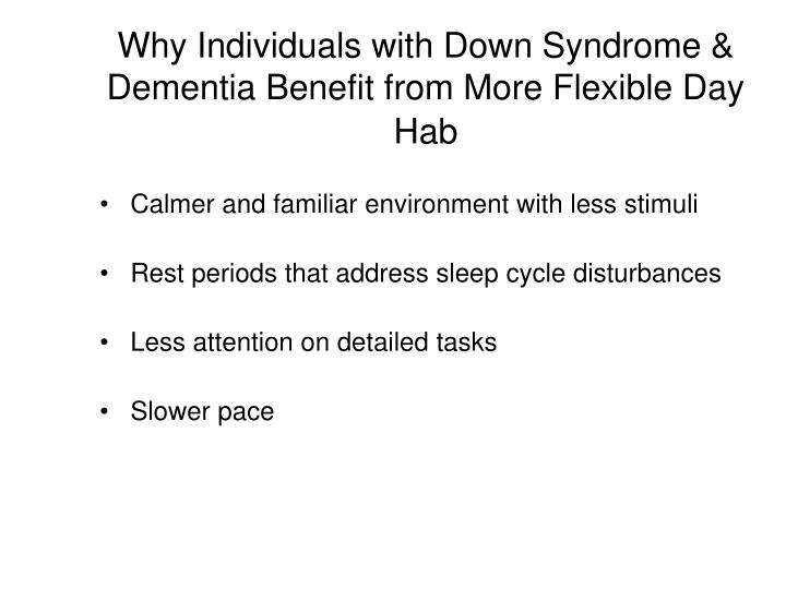 Why Individuals with Down Syndrome & Dementia Benefit from More Flexible Day Hab