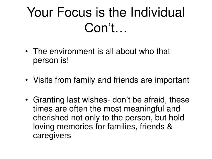 Your Focus is the Individual Con't…