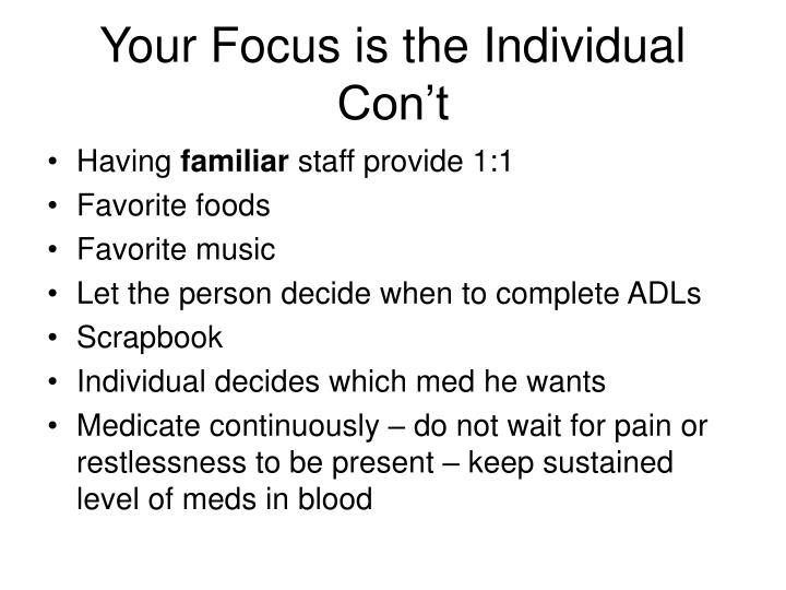 Your Focus is the Individual Con't