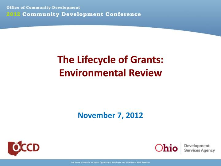 The lifecycle of grants environmental review