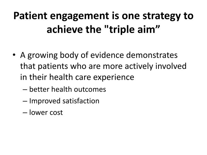 "Patient engagement is one strategy to achieve the ""triple aim"""