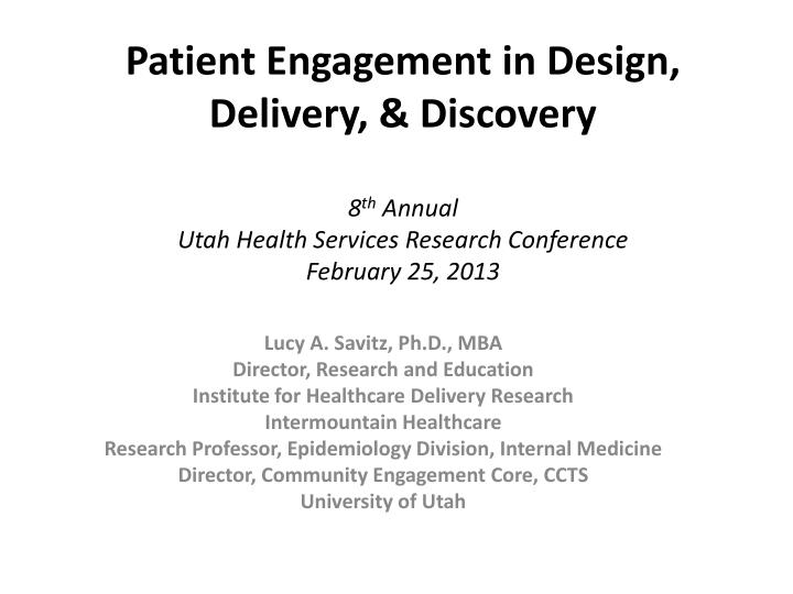 Patient Engagement in Design, Delivery, & Discovery