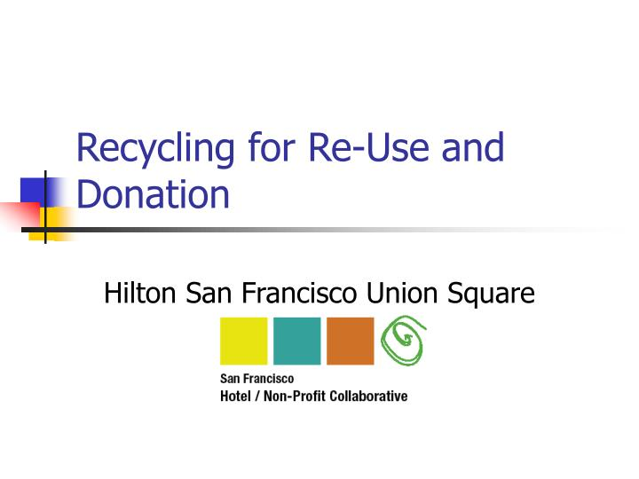 Recycling for re use and donation