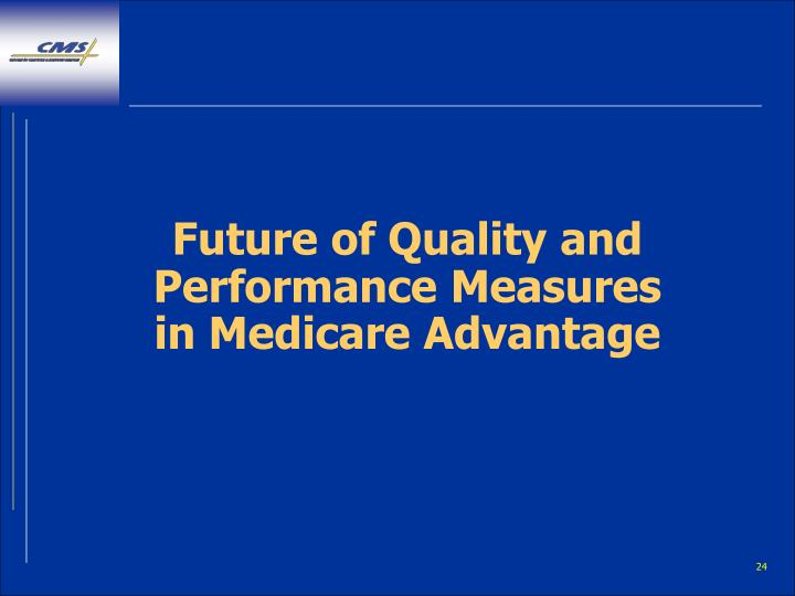 Future of Quality and Performance Measures in Medicare Advantage