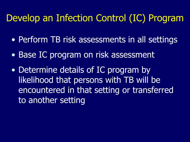 Develop an Infection Control (IC) Program
