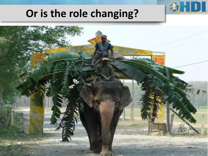 Or is the role changing?