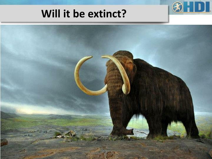 Will it be extinct?