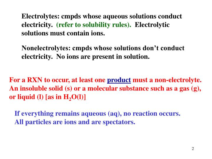 Electrolytes: cmpds whose aqueous solutions conduct electricity.