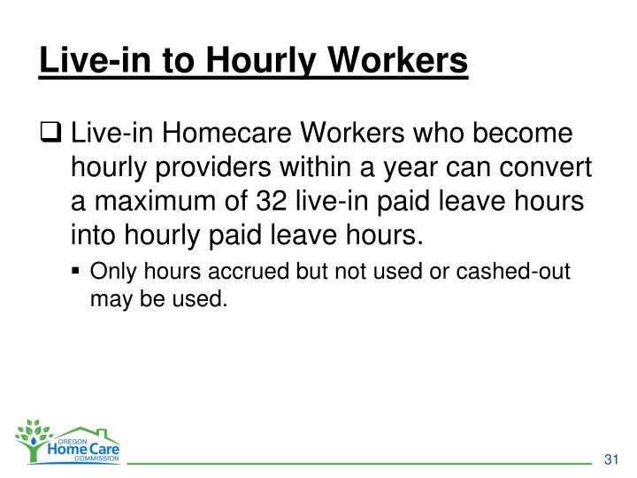 Live-in to Hourly Workers