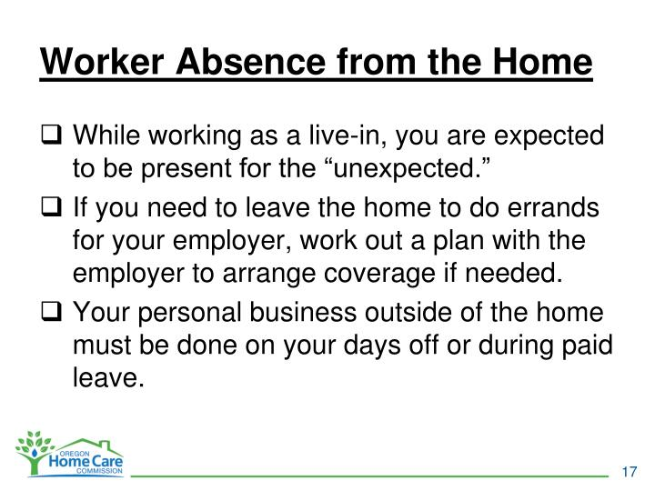 Worker Absence from the Home